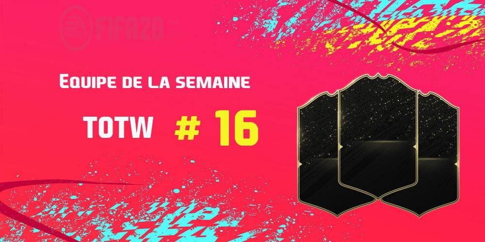 La TOTW 16 sur FIFA 20
