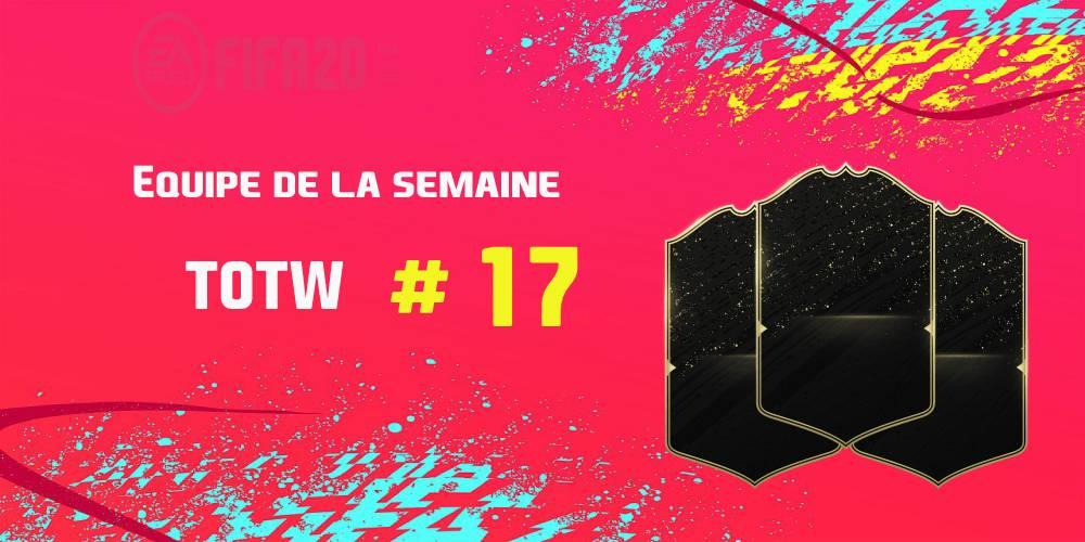 La TOTW 17 sur FIFA 20