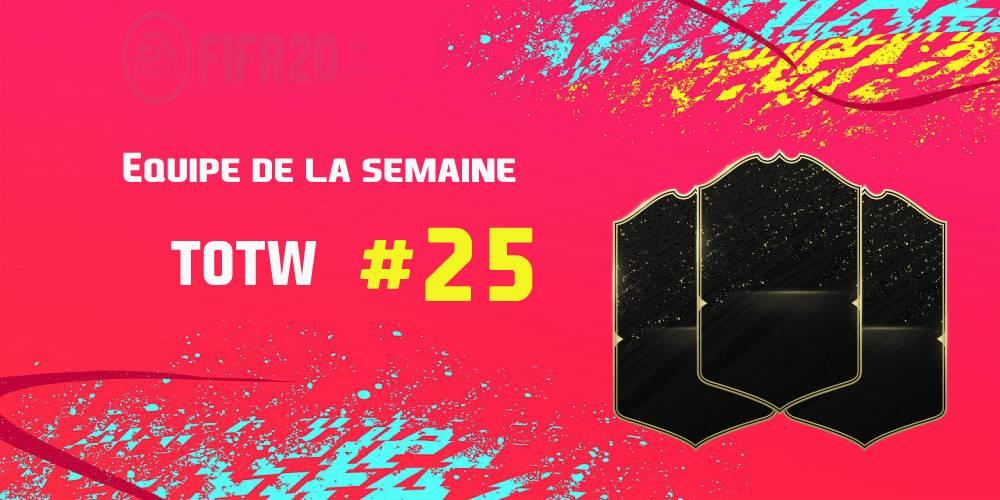 La TOTW 25 sur FIFA 20
