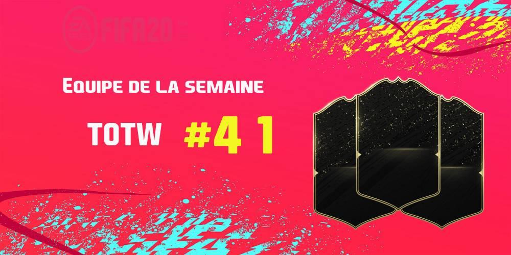 La TOTW 41 sur FIFA 20