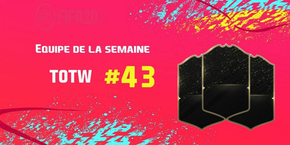 La TOTW 43 sur FIFA 20