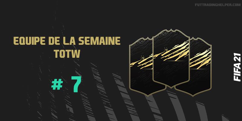 La TOTW 7 sur FIFA 21