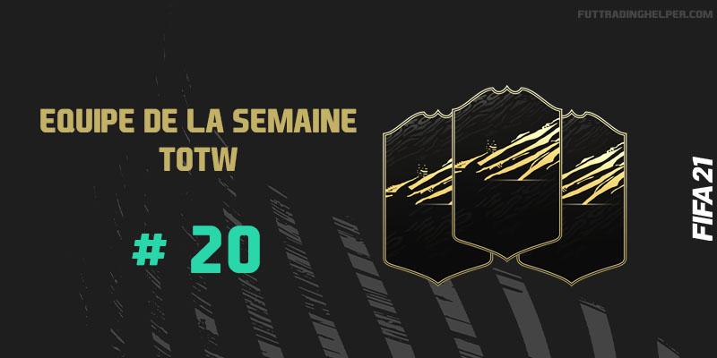 La TOTW 20 sur FIFA 21