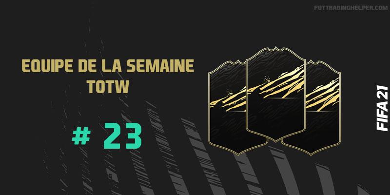La TOTW 23 sur FIFA 21