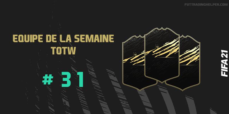La TOTW 31 sur FIFA 21